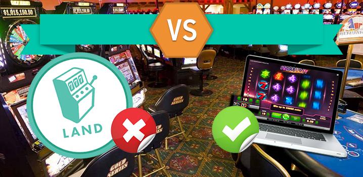 Land Based Vs Online Casino